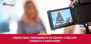 Conheça os formatos e vantagens dos vídeos de treinamento de equipe com as dicas da AP Produções e Imagens