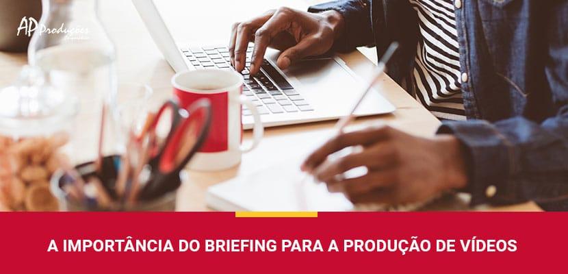 A Importância do Briefing para a Produção de Vídeos