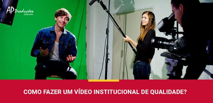 Como fazer um Vídeo Institucional de Qualidade?