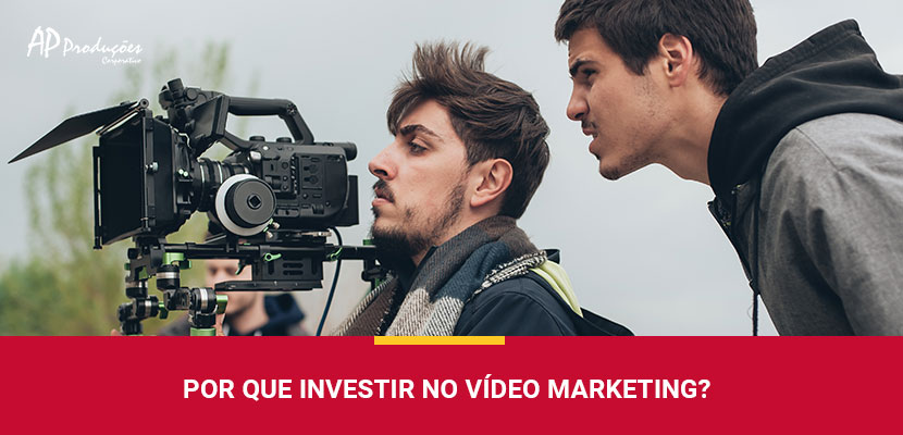 Por que Investir no Vídeo Marketing?