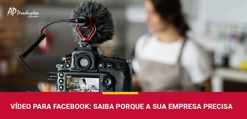 Vídeos para Facebook: Porque a Sua Empresa Precisa